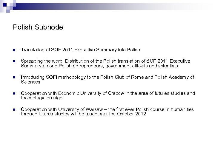 Polish Subnode n Translation of SOF 2011 Executive Summary into Polish n Spreading the