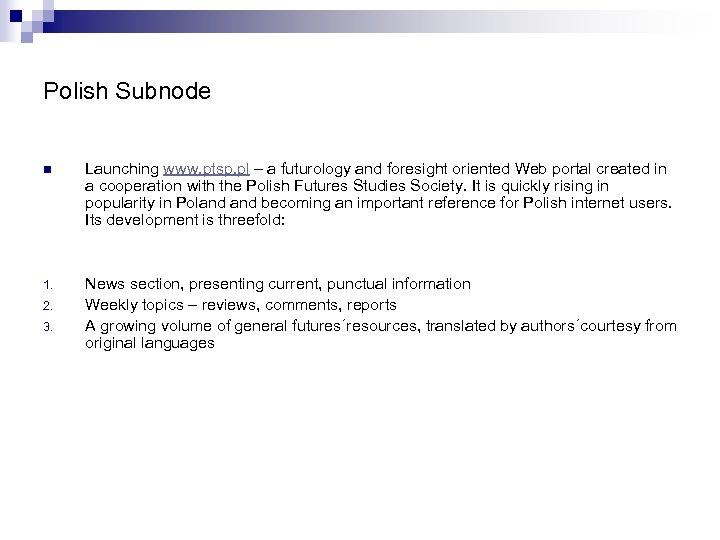 Polish Subnode n Launching www. ptsp. pl – a futurology and foresight oriented Web