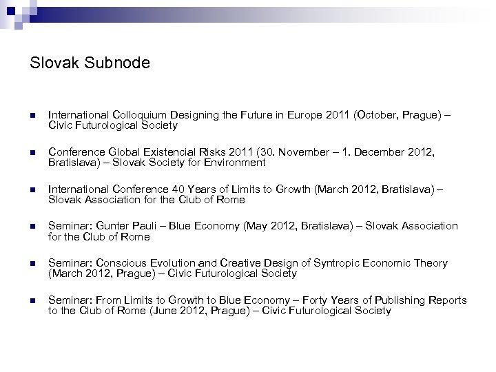 Slovak Subnode n International Colloquium Designing the Future in Europe 2011 (October, Prague) –