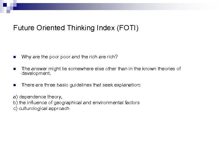 Future Oriented Thinking Index (FOTI) n Why are the poor and the rich are