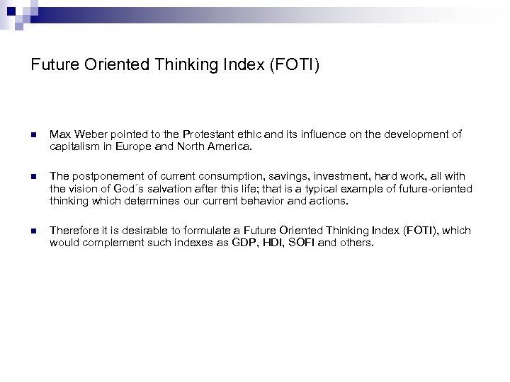 Future Oriented Thinking Index (FOTI) n Max Weber pointed to the Protestant ethic and