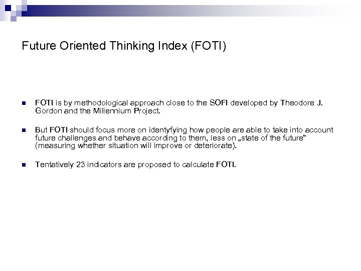 Future Oriented Thinking Index (FOTI) n FOTI is by methodological approach close to the