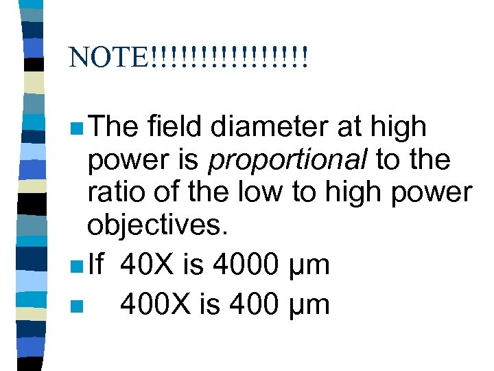NOTE!!!!!!!! n The field diameter at high power is proportional to the ratio of