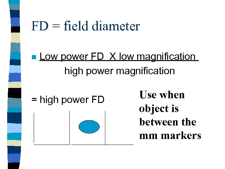 FD = field diameter n Low power FD X low magnification high power magnification