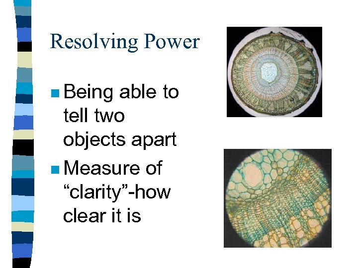"""Resolving Power n Being able to tell two objects apart n Measure of """"clarity""""-how"""