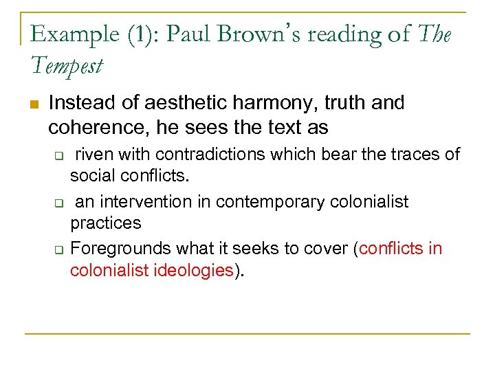 Example (1): Paul Brown's reading of The Tempest n Instead of aesthetic harmony, truth
