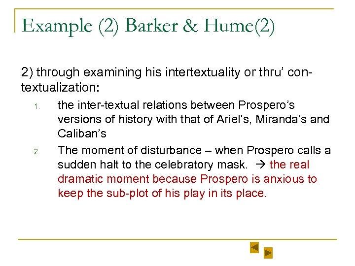 Example (2) Barker & Hume(2) 2) through examining his intertextuality or thru' contextualization: 1.