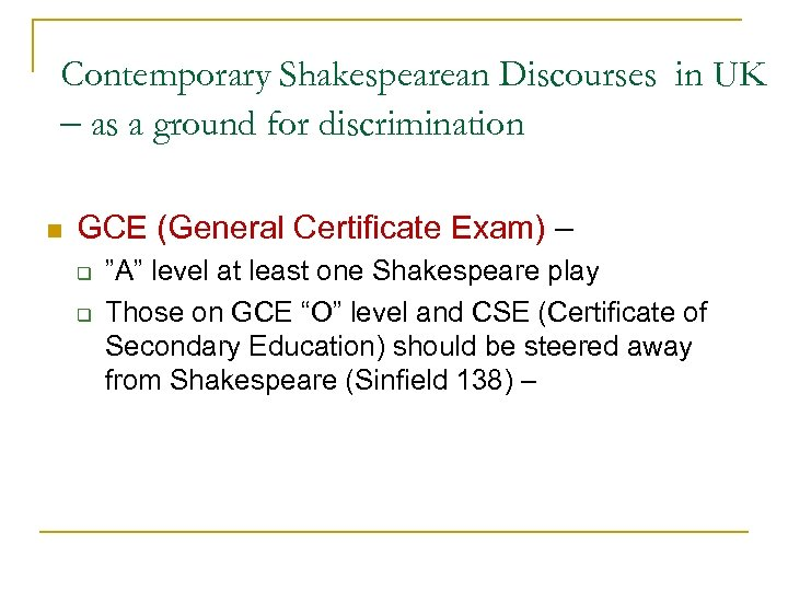 Contemporary Shakespearean Discourses in UK – as a ground for discrimination n GCE (General