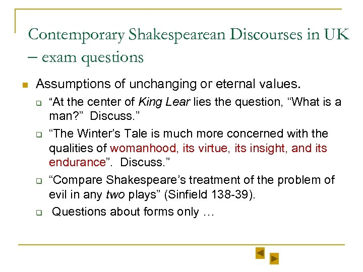 Contemporary Shakespearean Discourses in UK – exam questions n Assumptions of unchanging or eternal