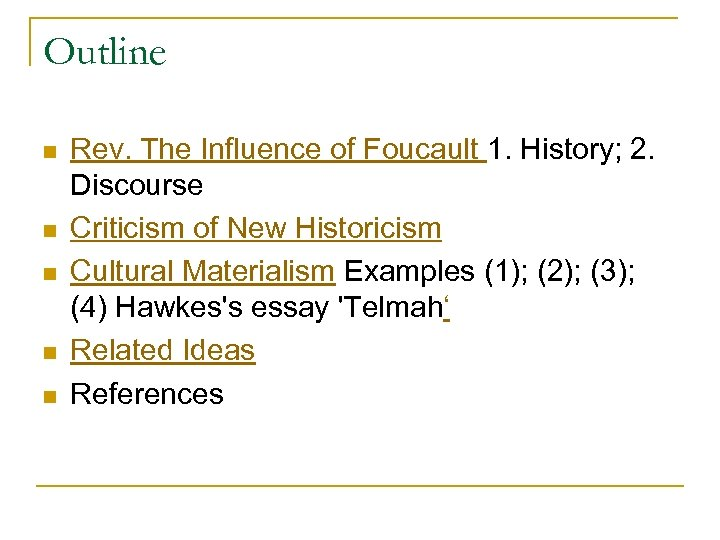 Outline n n n Rev. The Influence of Foucault 1. History; 2. Discourse Criticism