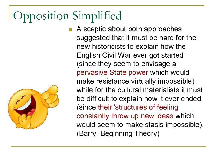 Opposition Simplified n A sceptic about both approaches suggested that it must be hard