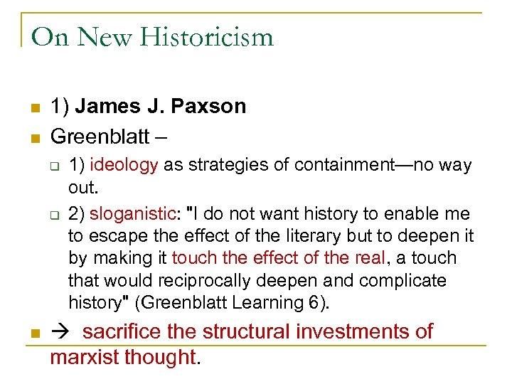 On New Historicism n n 1) James J. Paxson Greenblatt – q q n