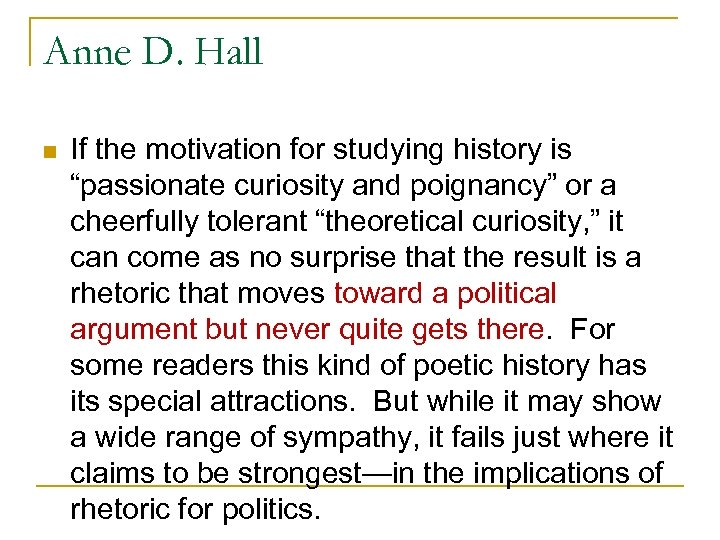 """Anne D. Hall n If the motivation for studying history is """"passionate curiosity and"""
