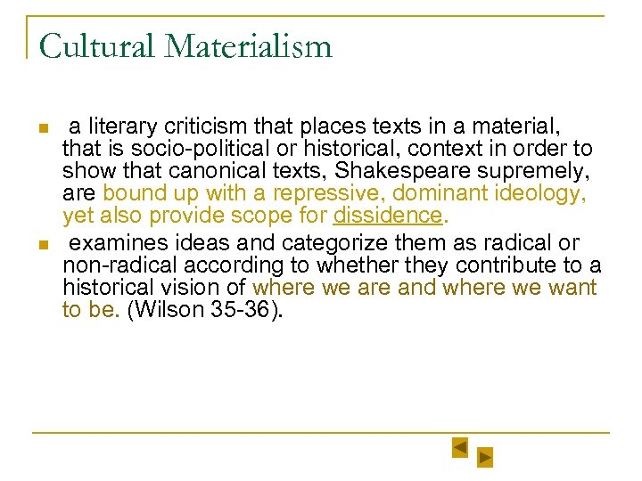 Cultural Materialism n n a literary criticism that places texts in a material, that