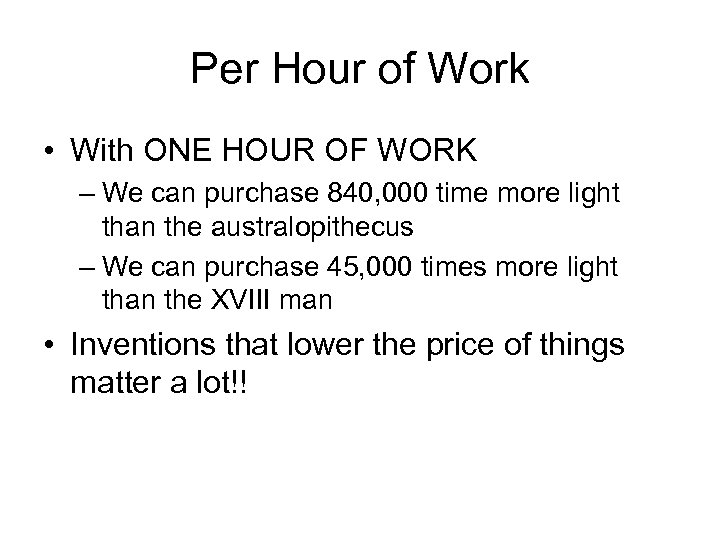 Per Hour of Work • With ONE HOUR OF WORK – We can purchase