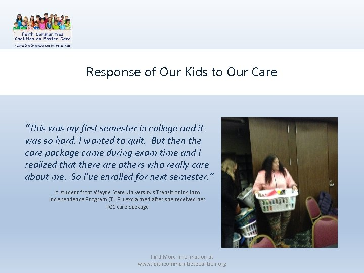 """Response of Our Kids to Our Care """"This was my first semester in college"""