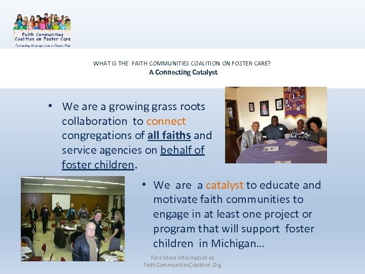 WHAT IS THE FAITH COMMUNITIES COALITION ON FOSTER CARE? A Connecting Catalyst • We
