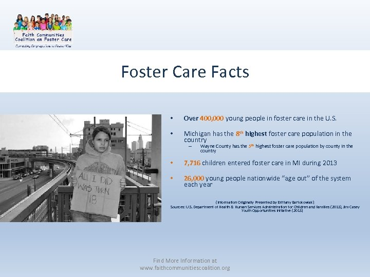 Foster Care Facts • Over 400, 000 young people in foster care in the