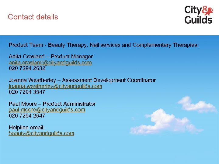 Contact details Product Team - Beauty Therapy, Nail services and Complementary Therapies: Anita Crosland