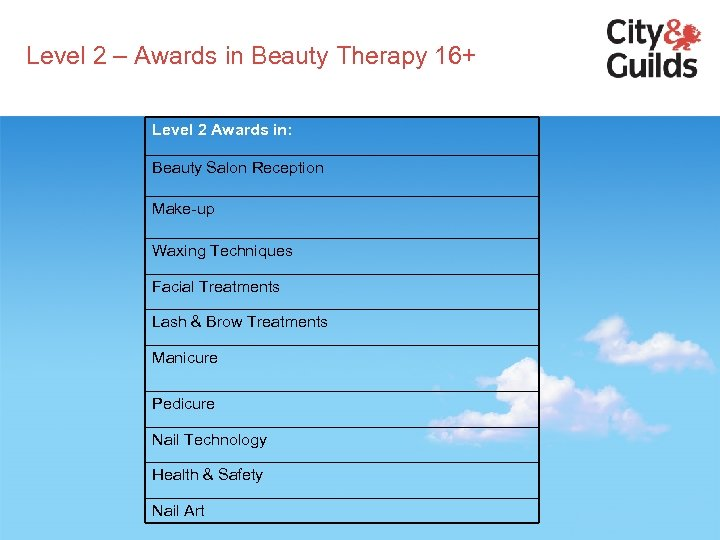 Level 2 – Awards in Beauty Therapy 16+ Level 2 Awards in: Beauty Salon