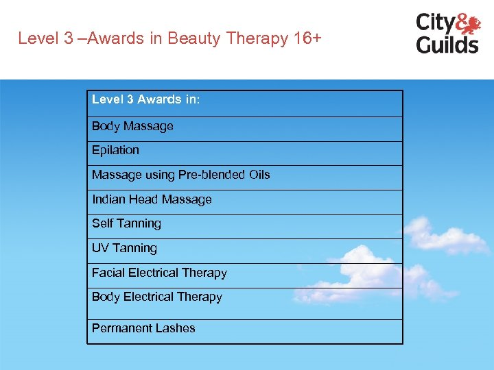 Level 3 –Awards in Beauty Therapy 16+ Level 3 Awards in: Body Massage Epilation