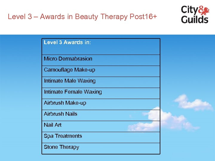 Level 3 – Awards in Beauty Therapy Post 16+ Level 3 Awards in: Micro