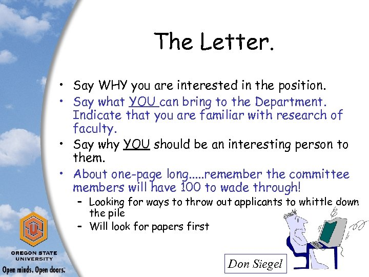 The Letter. • Say WHY you are interested in the position. • Say what