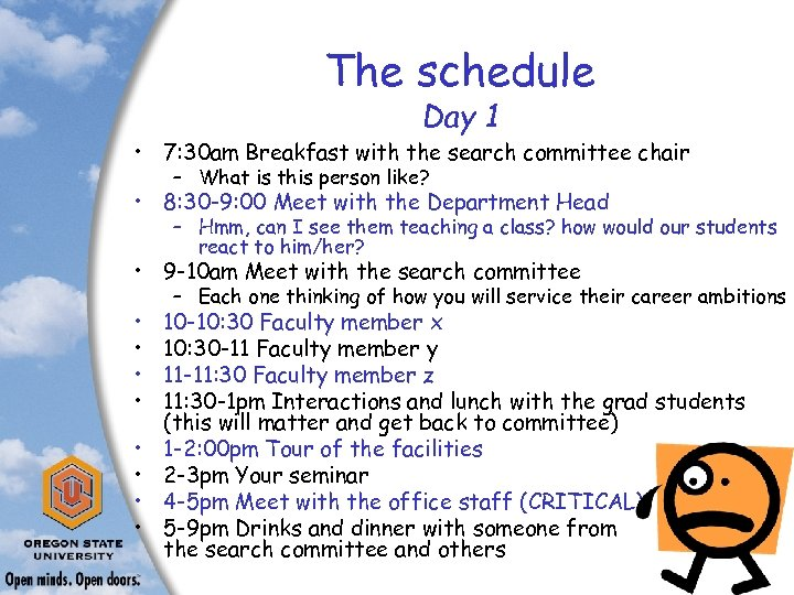 The schedule Day 1 • 7: 30 am Breakfast with the search committee chair