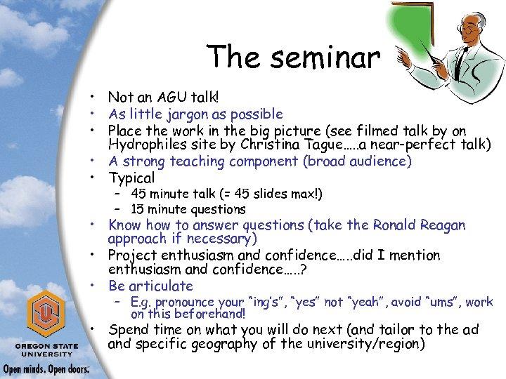 The seminar • Not an AGU talk! • As little jargon as possible •