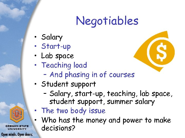 Negotiables • • Salary Start-up Lab space Teaching load – And phasing in of