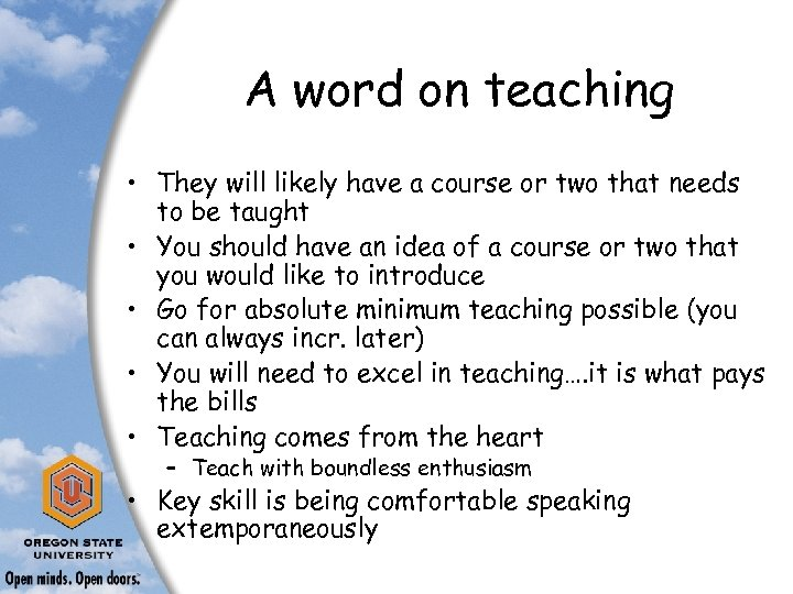 A word on teaching • They will likely have a course or two that