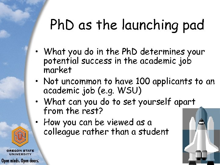 Ph. D as the launching pad • What you do in the Ph. D