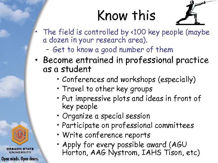 Know this • The field is controlled by <100 key people (maybe a dozen