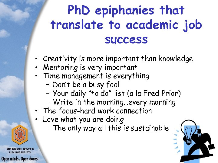 Ph. D epiphanies that translate to academic job success • Creativity is more important