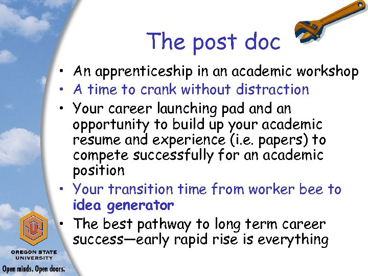 The post doc • An apprenticeship in an academic workshop • A time to
