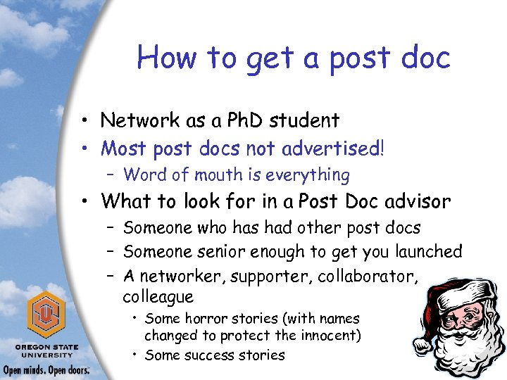 How to get a post doc • Network as a Ph. D student •