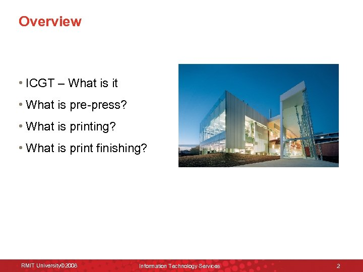 Overview • ICGT – What is it • What is pre-press? • What is