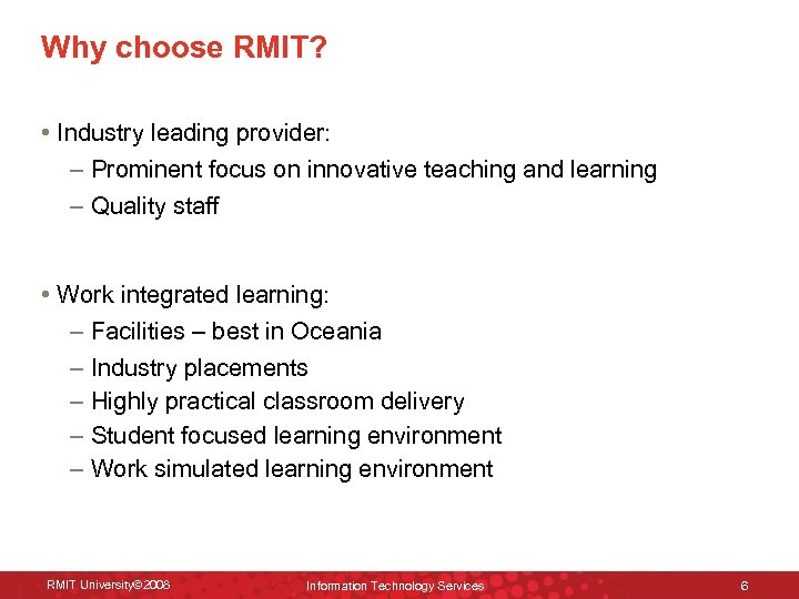 Why choose RMIT? • Industry leading provider: – Prominent focus on innovative teaching and