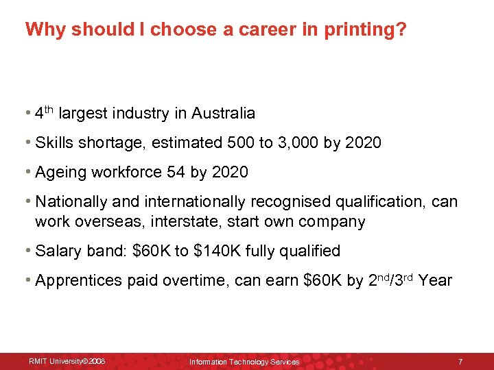 Why should I choose a career in printing? • 4 th largest industry in