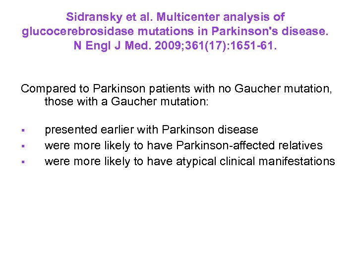 Sidransky et al. Multicenter analysis of glucocerebrosidase mutations in Parkinson's disease. N Engl J