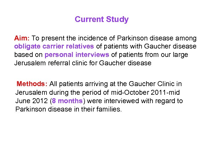 Current Study Aim: To present the incidence of Parkinson disease among obligate carrier relatives