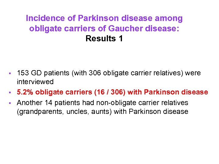 Incidence of Parkinson disease among obligate carriers of Gaucher disease: Results 1 § §