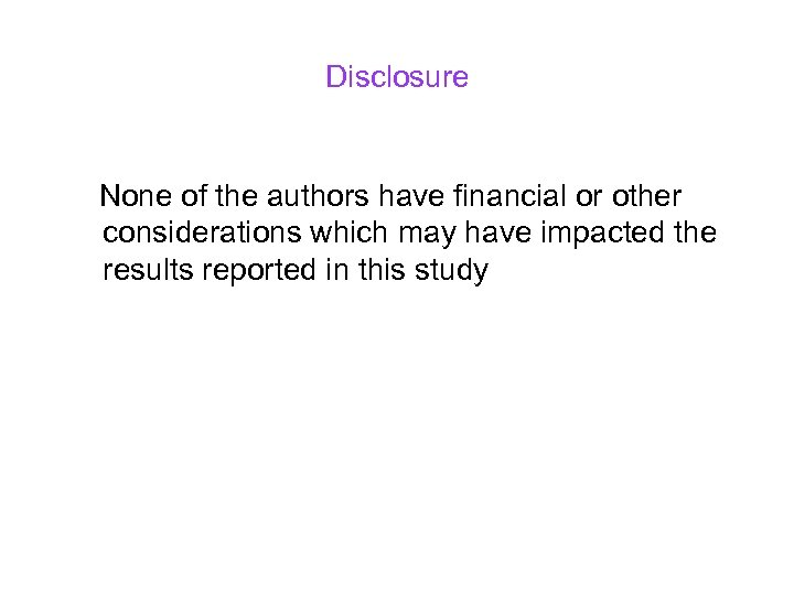 Disclosure None of the authors have financial or other considerations which may have impacted