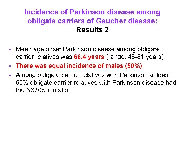 Incidence of Parkinson disease among obligate carriers of Gaucher disease: Results 2 § §