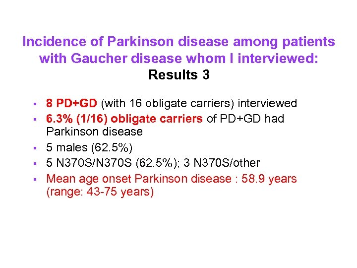Incidence of Parkinson disease among patients with Gaucher disease whom I interviewed: Results 3