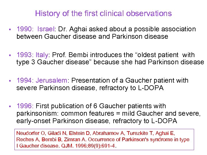 History of the first clinical observations § 1990: Israel: Dr. Aghai asked about a