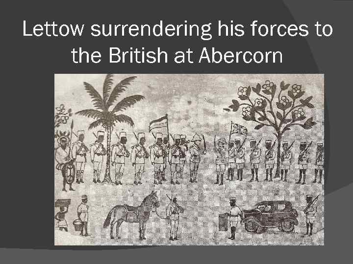 Lettow surrendering his forces to the British at Abercorn