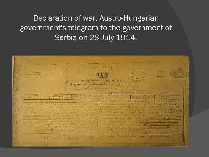 Declaration of war. Austro-Hungarian government's telegram to the government of Serbia on 28 July