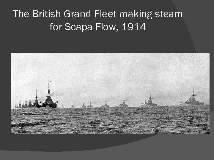 The British Grand Fleet making steam for Scapa Flow, 1914