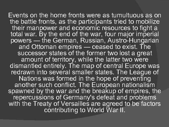 Events on the home fronts were as tumultuous as on the battle fronts, as